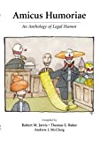 Amicus Humoriae, Robert M. Jarvis, Thomas E. Baker, Andrew J. McClurg, 0890894108
