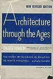 Architecture Through the Ages, Talbot Hamlin, 0399300015
