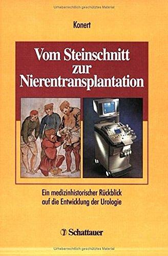 Vom Steinschnitt zur Nierentransplantation. Ein medizinhistorischer Rückblick auf die Entwicklung der Urologie.
