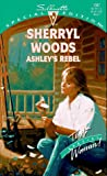 Ashley's Rebel, Sherryl Woods, 0373240872