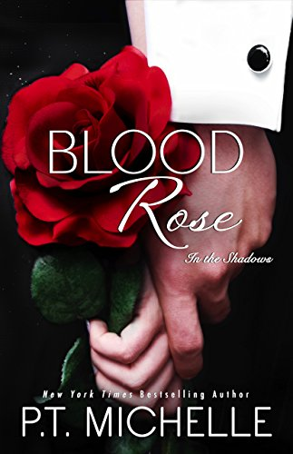 Blood Rose: A Billionaire SEAL Story, Book 8 (In the Shadows) (Night Date Raven)