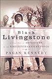 Black Livingstone, Pagan Kennedy, 0670030368