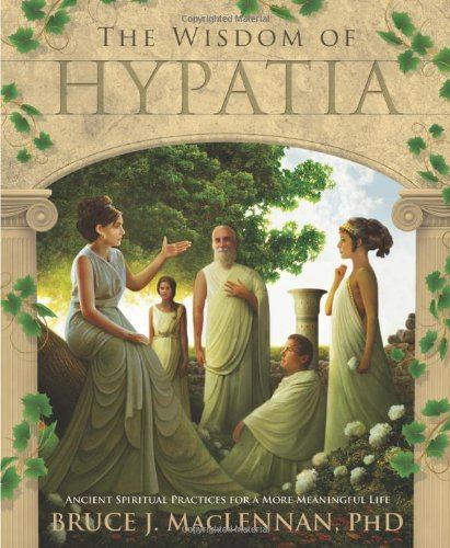 The Wisdom of Hypatia: Ancient Spiritual Practices for a More Meaningful Life ebook
