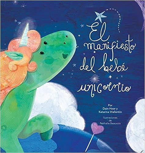 Descargar El Manifiesto Del Bebé Unicornio - Baby Unicorn Spanish PDF Gratis