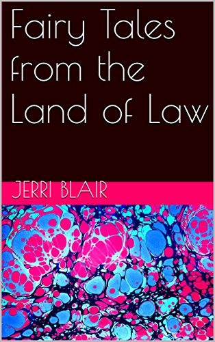 Book: Fairy Tales from the Land of Law by Jerri Blair