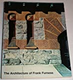 Architecture of Frank Furness, O'Gorman, James F. and Thomas, George E., 0876330154
