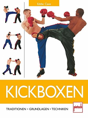 Kickboxen  Traditionen   Grundlagen   Techniken