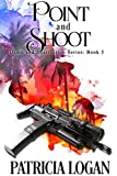 Point and Shoot (Death and Destruction series Book 5)