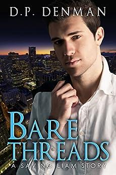 Bare Threads: A Saving Liam Story by [Denman, DP]