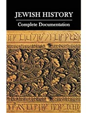 Jewish History: Complete Documentation: The Historical Books Tell About Jewish History And Recount The Lives Of Various