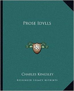 Prose Idylls: Amazon.co.uk: Charles Kingsley: 9781162681078