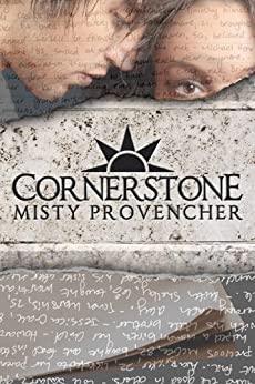 Cornerstone (The Cornerstone Series Book 1) by [Provencher, Misty]