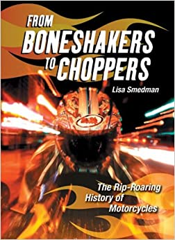From Boneshakers To Choppers: The Rip-Roaring History Of Motorcycles Ebook Rar
