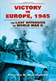 Victory in Europe 1945, Charles Brown MacDonald, 0486455564