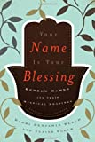 Your Name Is Your Blessing, Benjamin Blech and Elaine Blech, 0765709678