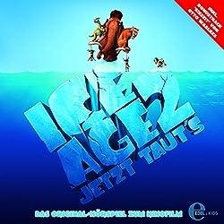 Jetzt taut's (Ice Age 2): Das Original-Hörspiel zum Kinofilm