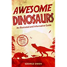 AWESOME DINOSAURS: An Illustrated and Informative Guide