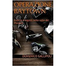 Operazione Baytown: Enduro e segreti nella valle del Mucone (Italian Edition)