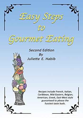 EASY STEPS TO GOURMET EATING: Second Edition by JULIE E HABIB