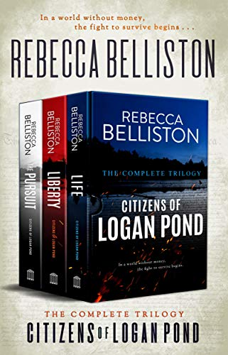 Citizens of Logan Pond: a Post-Apocalyptic Dystopian Series by [Belliston, Rebecca]