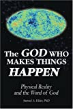 The God Who Makes Things Happen, Samuel Elder, 0595422365