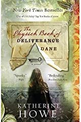 BY Howe, Katherine ( Author ) [{ The Physick Book of Deliverance Dane By Howe, Katherine ( Author ) Apr - 06- 2010 ( Paperback ) } ] Paperback