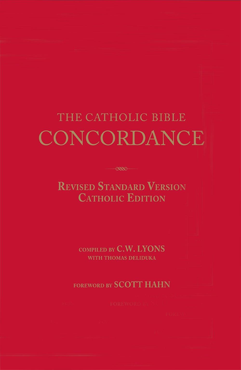 The Catholic Bible Concordance For Revised Standard Version Edition Rsv Ce C W Lyon Thoma Deliduka Scott Hahn 9781931018494 Amazon Com Books New Pdf Free Download
