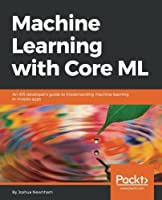 Machine Learning with Core ML Front Cover