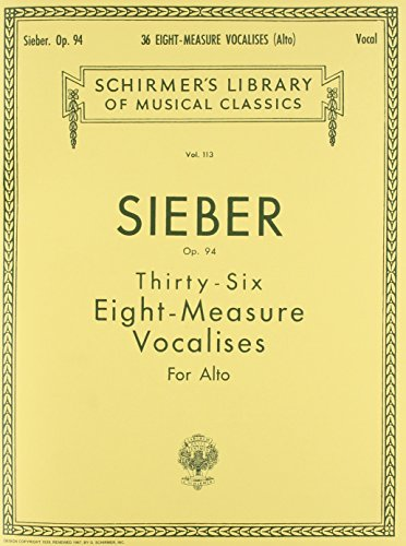THIRTY SIX EIGHT MEASURE     VOCALISES FOR ALTO OP94      36 (Measure Eight Sieber 36)