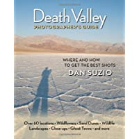 Death Valley Photographer's Guide: Where and How to Get the Best Shots