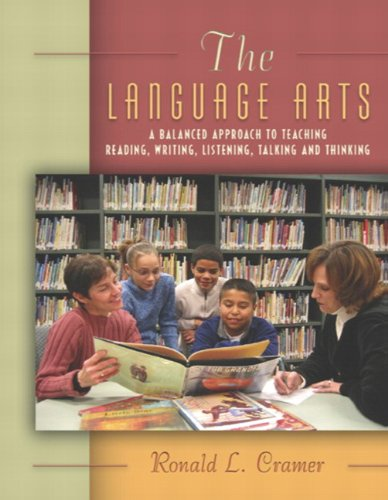 The Language Arts: A Balanced Approach to Teaching Reading, Writing, Listening, Talking, and Thinking