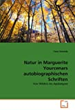 img - for Natur in Marguerite Yourcenars autobiographischen Schriften: Von Wildnis bis Apokalypse (German Edition) book / textbook / text book
