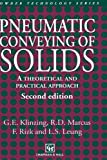 Pneumatic Conveying of Solids : A Theoretical and Practical Approach, Klinzing, G. E., 0412724405