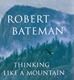 img - for Thinking Like a Mountain by robert bateman (2000-05-03) book / textbook / text book