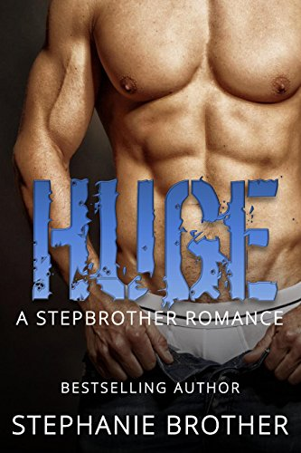 HUGE: A STEPBROTHER ROMANCE (HUGE SERIES Book 1)]()
