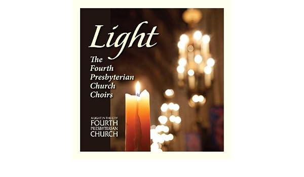Fourth Presbyterian Church Morning Choir & Fourth - Light