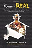 The Power of Real, Jr. Joseph W. Daniels and Christine Shinn Latona, 098461883X