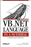 Vb. Net Language in a Nutshell : A Desktop Quick Reference, Lomax, Paul and Roman, Steven, 0596000928