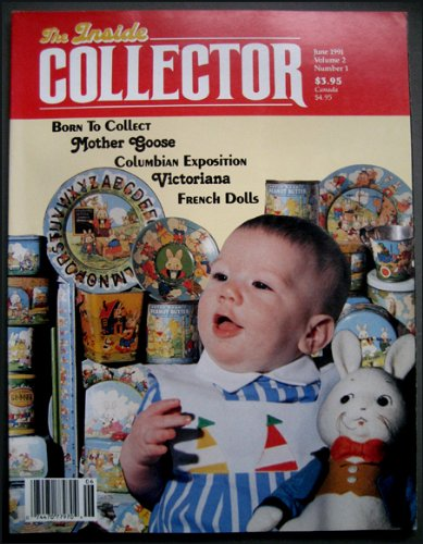 The Inside Collector June 1991 Mother Goose, 1893 Columbian Exposition, Victorian Wicker Baby Carriages, French Dolls