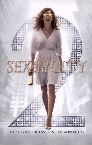 Sex and the City 2: The Stories. The Fashion. The Adventure. pdf