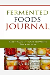 Fermented Foods Journal: Log Book for Tracking Food Ferments Paperback