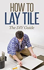 Learn How to Lay Tile Like a ProYou want to learn how to lay tile.  That's not a problem.This book will take you 35-45 minutes to read but it'll give you everything you need to know about how to lay floor tile right now.I've included pictures...