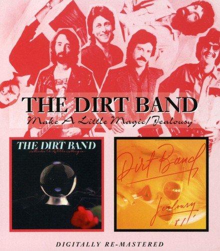 Make A Little Magic/Jealousy /  The Dirt Band