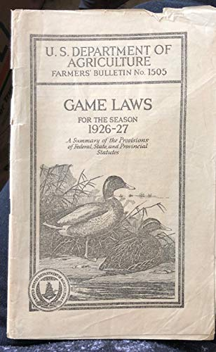 Game laws for the season 1926-27: A summary of federal, state, and provincial statutes (Farmers' bulletin / United States Department of Agriculture)