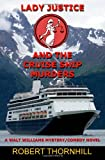 Lady Justice and the Cruise Ship Murders, Robert Thornhill, 1480130559