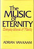 img - for The Music of Eternity: Everyday Sounds of Fidelity book / textbook / text book