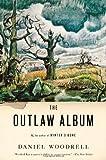 The Outlaw Album, Daniel Woodrell, 0316019003