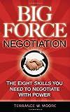 Big Force Negotiation, Terrance W. Moore, 1937293440