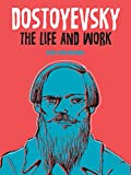 Dostoyevsky: The Life and Work