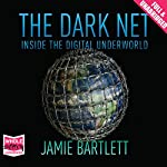 The Dark Net | Jamie Bartlett